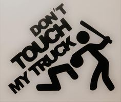 """Vinyl Car Decal Stickers """"Don't Touch My Truck"""" For Cars bumper sticker Custom Decals For Cars, Vinyl Car Decals, Vehicle Decals, Jeep Decals, Car Window Decals, Window Stickers, Chevy Stickers, Truck Stickers, Truck Decals"""