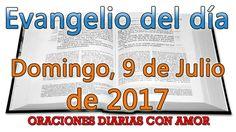 Evangelio del día Domingo, 9 de Julio de 2017