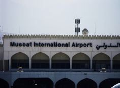 Arriving at the Muscat Airport in OMAN