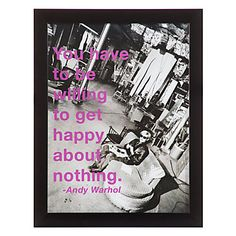 Andy Warhol isn't necessarily one of my top fav artists but I do very much like this quote from him.