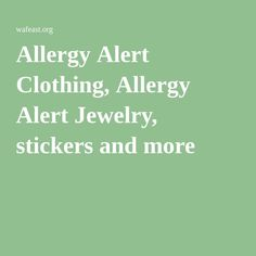 Allergy Alert Clothing, Allergy Alert Jewelry, stickers and more