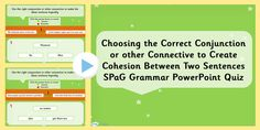 Choosing the Correct Connective to Create Cohesion Between Two Sentences SPaG Grammar Information PowerPoint Phonics, Grammar, Sentences, Create, Frases