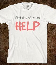 #help #firstdayofschool #firstday #school #summer #summertimesadness #americanapparel #tshirt #shirt #tanktop #skreened