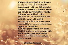 Finnish Words, Poems, In This Moment, Thoughts, Quotes, Poster, Inspirational, Quotations, Poetry