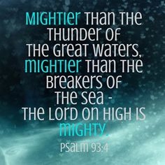Our God is mighty!  #God #GodsLove #Christian #ChristianLifestyle #Psalm #Psalms #Mighty #AllMightyGod #MyGodisAwesome #EarthMadeNew #Guidance #Protection #GodsProtection #GodsGuidance #FearOfGod #EternalLife #GodsPlans #Peace #Jesus #JesusChrist #Scripture #BibleVerse #Verse #BibleScripture #Word #GodsWord #LetGodLead #EternalLife #JesusBlood #LuvAlwaysAngela