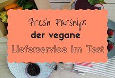 Der vegane Lieferservice Fresh Parsnip im Test