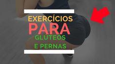 EXERCÍCIOS PARA GLÚTEOS e Tonificar Pernas - EXERCÍCIOS PARA GLÚTEOS