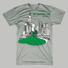 St. Patrick's Day Chicago T-Shirt by chitownclothing on Etsy https://www.etsy.com/listing/93704268/st-patricks-day-chicago-t-shirt