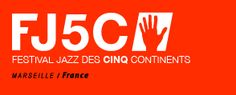MARSEILLE - Jazz festival from July 17th - July 25th/ Festival de Jazz des 5 Continents