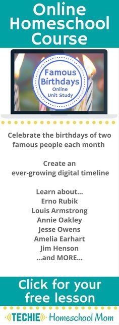 Try the Famous Birthdays Online Unit Study. This online homeschool course integrates multiple subjects for multiple ages of students. Access websites and videos and complete digital projects. With Online Unit Studies' easy-to-use E-course format, no additional books or downloads are needed. Just gather supplies for hands-on projects and register for online tools. Click for your free lesson.
