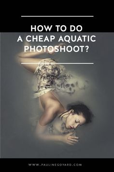 How to do an aquatic photoshoot? diy and cheap aquatic photography - Tips by fine art creative portrait photographer Pauline Goyard #underwater #aquatic #photography #fineart www.paulinegoyard.com Photography Cheat Sheets, Photography Camera, Photography Photos, Creative Photography, Underwater Photographer, Underwater Photos, Photography For Beginners, Photography Tutorials, Photo Composition