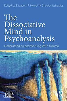The Dissociative Mind in Psychoanalysis PDF - http://am-medicine.com/2016/03/dissociative-mind-psychoanalysis-pdf.html