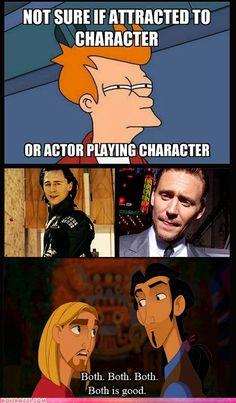 Loki/Tom Hiddleston.  Both is good.