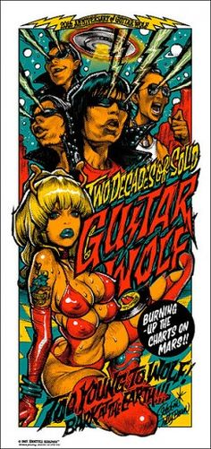 Guitar Wolf Anniversary poster by Rockin' Jellybean Rock Posters, Concert Posters, Wolf Poster, Pub Vintage, Bd Comics, Lowbrow Art, Pin Up Art, Jelly Beans, Erotic Art