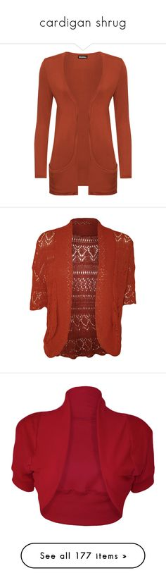 """""""cardigan shrug"""" by tinkertot ❤ liked on Polyvore featuring tops, cardigans, rust, long sleeve cardigan, plus size boyfriend cardigan, plus size open cardigan, plus size open front cardigan, women's plus size tops, red crochet cardigan and plus size red tops"""