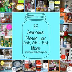 25 Mason Jar Craft, Gift and Food Ideas. TONS of awesome glass jar ideas for holidays, entertaining, gift giving and more.