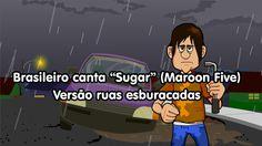 Brasileiro canta: Sugar