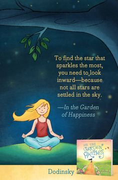 """""""To find the star that sparkles the most, you need to look inward - because not all stars are settled in the sky."""" - In the Garden of Happiness"""