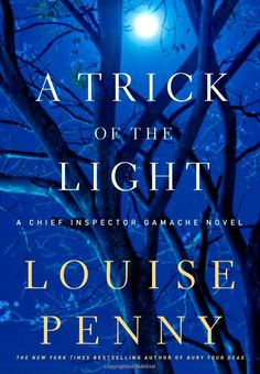 """A Trick of the Light"""" by Louise Penny"""