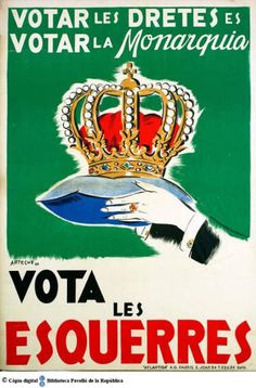 Votar les dretes és votar la monarquia: vota les esquerres :: Cartells del Pavelló de la República (Universitat de Barcelona) Political Posters, Party Poster, Spanish, Politics, Francis Bacon, War, Vintage, Frases, Spanish Posters
