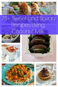 75 Sweet and Savory Coconut Milk Recipes via @clarkscondensed