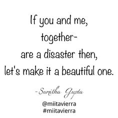 If you and me together- are a disaster then let's make it a beautiful one. #Couple #love #cant #be #without #you & #me #together #baby #forever #beautiful #disaster #mess  #quotestags #quoteaday #lovequotes #instaquote #instaquotz #instalove #instaquotes #quotestagram #Instalike #instagram #instagramers #miitavierra #sumithagupta by @miitavierra via http://ift.tt/1RAKbXL