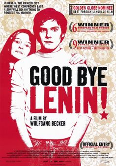 Goodbye, Lenin! If you haven't watched this movie it is a must watch. One of the most touching movies.