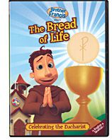 BROTHER FRANCISTHE BREAD OF LIFE: Celebrating the Eucharist