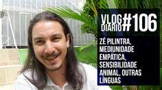 Vlog Diário #106 - Zé Pilintra, Mediunidade empática, sensibilidade anim...