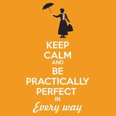 Practically perfect; that's my forte!