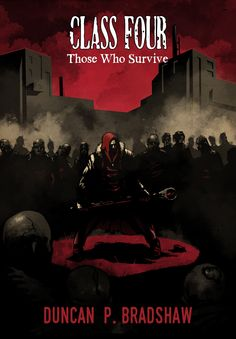 Winter of Zombie 2015 SPOTLIGHT ON: Duncan P. Bradshaw What is your latest zombie release? Class Four: Those Who Survive Quick description of it (no spoilers) The dead rule the world. In the months...