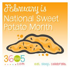 February is National Sweet Potato Month List Of All Holidays, Wacky Holidays, February Month, Holiday Recipes, Sweet Potato, Potatoes, Celebrities, Celebs, Potato