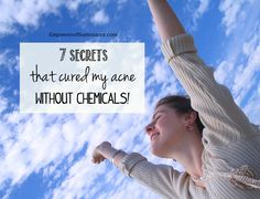 7 secrets to cure acne without chemicals, natural acne cures