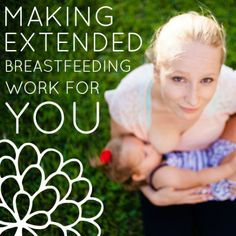 Making Extended Breastfeeding Work For You » Daily Mom