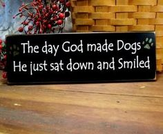 The day God made Dogs Wood Sign | CountryWorkshop - Folk Art & Primitives on ArtFire