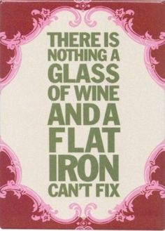 Glass of wine and a flat iron