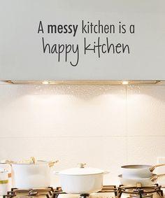 'Messy Kitchen' Wall Quote #zulily #zulilyfinds
