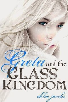 Release Blitz: Greta and the Glass Kingdom by Chloe Jacobs - Guest Post + Book Trailer + Giveaway