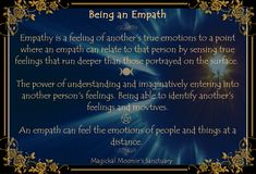 This is only the tip of the iceberg for a genuine empath, as the readings run far deeper than emotions for most. As an hsp, I often pick up physical problems, troubling issues that need decisions, and more. Mixed blessing.