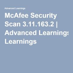 McAfee Security Scan 3.11.163.2 | Advanced Learnings