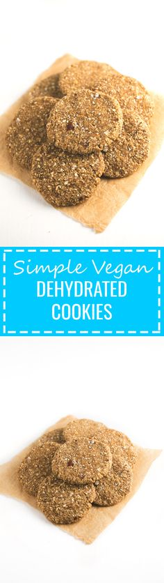 Dehydrating food only minimally affects its nutritional value, which is great! You're going to love these simple vegan dehydrated cookies.