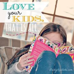 """Sometimes God steps in to remind us what matters most. This is one of those times. """"Love Your Kids. That Is All."""" from Time Out with Becky Kopitzke - Christian devotions, encouragement and advice for moms and wives."""