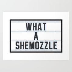 What a Shemozzle Art Print
