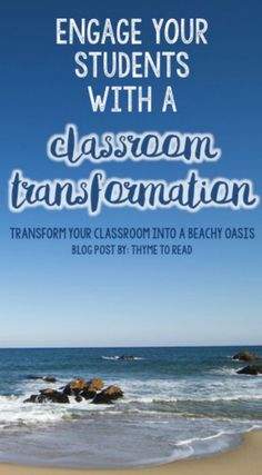 Engage and motivate your students with a classroom transformation. Incorporate a beach transformation into your ocean unit or the end of the school year. Post outlines the details of the classroom transformation, as well as a week of suggested activities.
