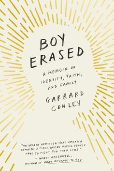 """IMAGE: The cover of """"Boy Erased: A Memoir of Identity, Faith and Family"""" by Garrard Conley. List of recommended books Books You Should Read, Books To Read, Cover Art, Queer Books, Graphic Design Magazine, Magazine Design, Identity, Boys Online, Summer Reading Lists"""