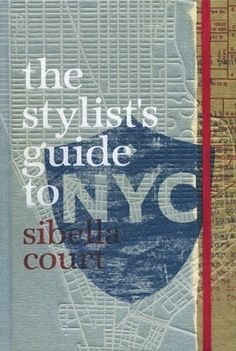 a must for any interior design lovers resource library...Stylist's Guide to NYC- The Society inc. by Sibella Court