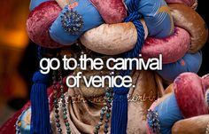 go to the carnival of venice.