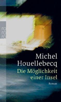 Die Möglichkeit einer Insel by Michel Houllebecq