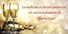 La multi ani cu fericire pentru toti cei care se sarbatoresc de Sfantul Ioan!