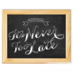 Never Too Late Chalkboard Art Canvas Print